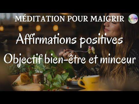 Affirmations positives pour atteindre son objectif bien-être et minceur | Méditation pour maigrir