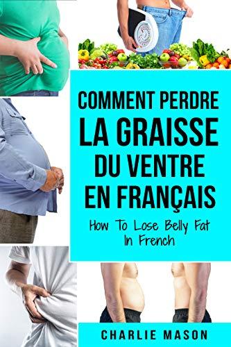 comment perdre de la graisse de votre ventre