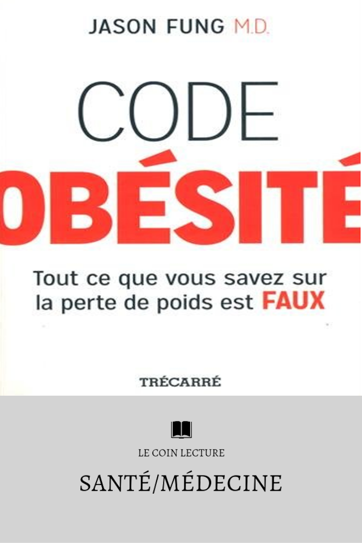 Livre Code obésité - Tout ce que vous savez sur la perte de poids est faux | Trécarré