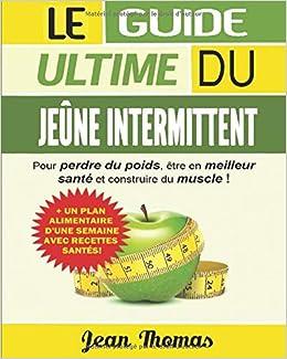 Le Guide Ultime pour Perdre du Poids Naturellement et Efficacement (sans régime ni sport)