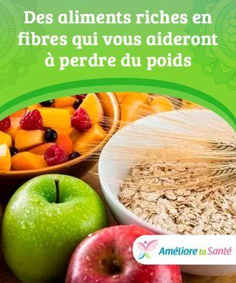 riche en fibres pour perdre du poids